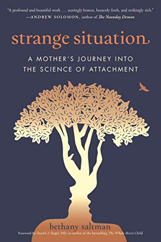 Strange Situation: A Mother's Journey into the Science of Attachment