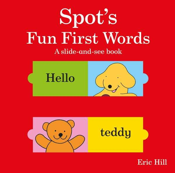 Spot's Fun First Words (A Slide-and-See Book)