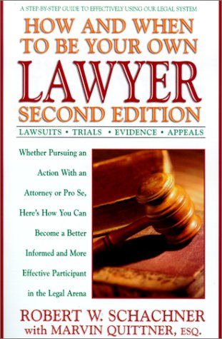 How and When to Be Your Own Lawyer (Second Edition)