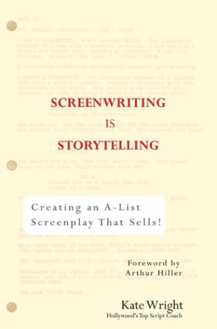 Screenwriting for Storytellers: Creating an A-List Screenplay That Sells