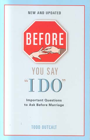 """Before You Say """"I Do"""" (New and Updated)"""