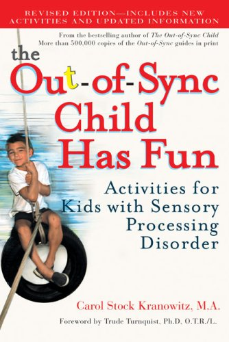 The Out-of-Sync Child Has Fun: Activities for Kids with Sensory Processing Disorder (Revised Edition)