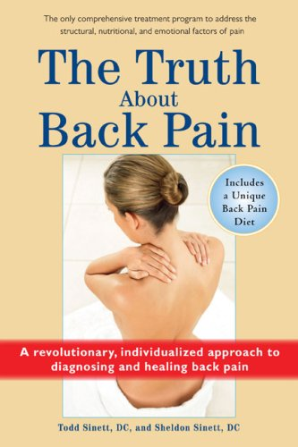 The Truth About Back Pain: A Revolutionary, Individualized Approach to Diagnosing and Healing Back Pain
