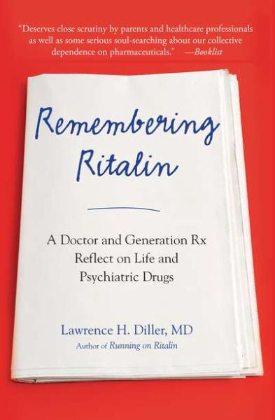 Remembering Ritalin: A Doctor and Generation Rx Reflect on Life and Psychiatric Drugs