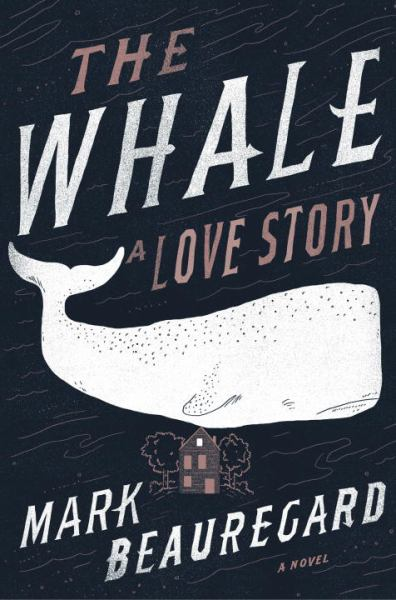 The Whale: A Love Story - A Novel
