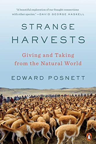 Strange Harvests: Giving and Taking from the Natural World
