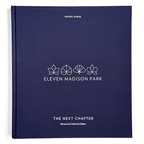 Eleven Madison Park: The Next Chapter (Revised and Unlimited Edition)