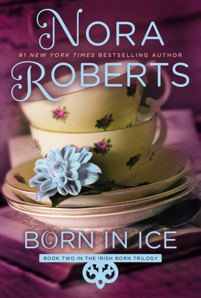 Born in Ice (Irish Born Trilogy, Bk .2)
