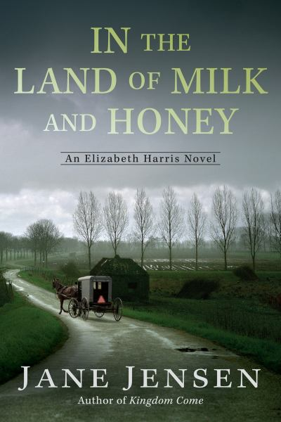 In the Land of Milk and Honey (Elizabeth Harris Novel)