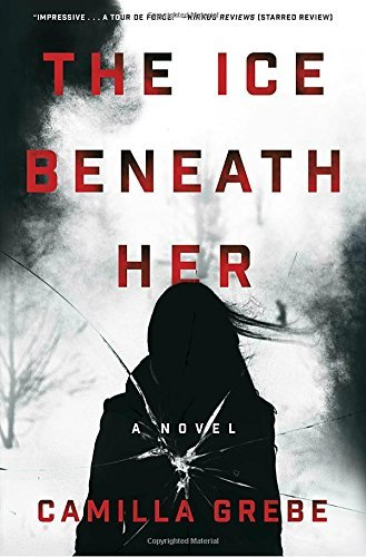 The Ice Beneath Her - A Novel