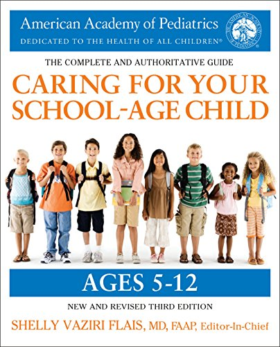 Caring for Your School-Age Child: Ages 5 to 12 (3rd Edition)