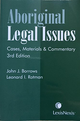 Aboriginal Legal Issues: Cases, Materials & Commentary (3rd Edition)