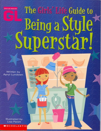The Girls' Life Guide To Being A Style Superstar!