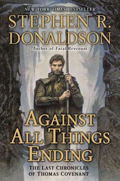 Against All Things Ending (Last Chronicles of Thomas Covenant, Bk. 3)
