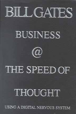 Business @ the Speed of Thought: Using a Digital Nervous System