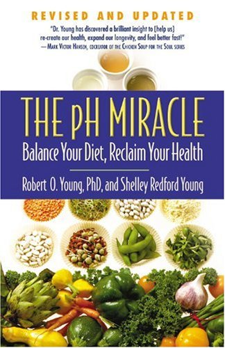 The pH Miracle: Balance Your Diet, Reclaim Your Health (Revised & Updated)