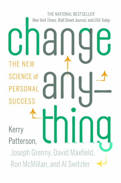 Change Any-thing: The New Science Of Personal Success