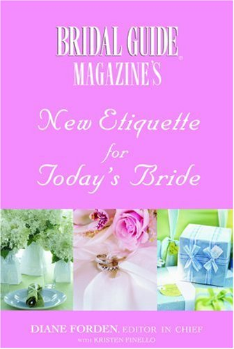 Bridal Guide Magazine's New Etiquette for Today's Bride
