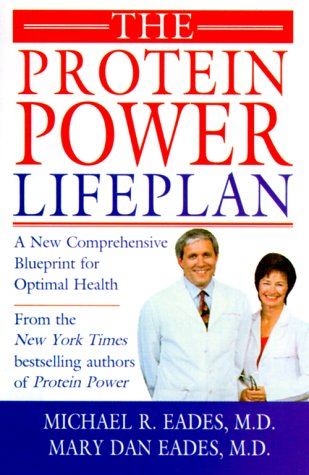 The Protein Power Lifeplan: A New Comprehensive Blueprint for Optimal Health