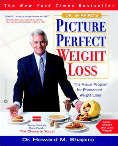 Dr. Shapiro's Picture Perfect Weight Loss: The Visual Program for Permanent Weight Loss