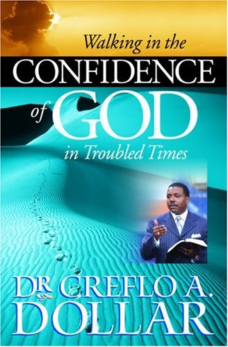 Walking in the Confidence of God in Troubled Times