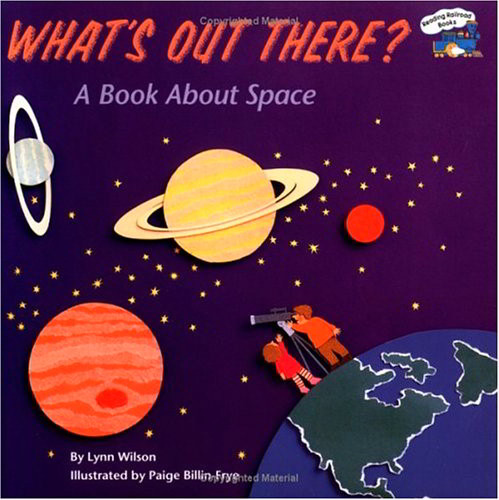 What's Out There? A Book About Space (Reading Railroad Books)