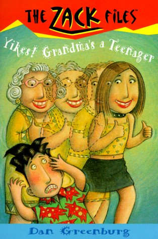 Yikes! Grandma's a Teenager (Zack Files, Bk. 17)