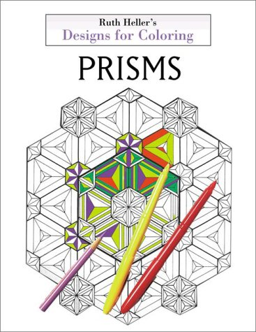 Prisms (Designs For Coloring)