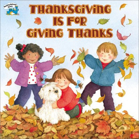 Thanksgiving Is For Giving Thanks (Reading Railroad Books)