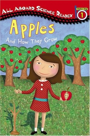 Apples And How They Grow (All Aboard Science Reader, Station Stop 1)