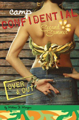 Over & Out (Camp Confidential, Second Summr, Bk. 10)