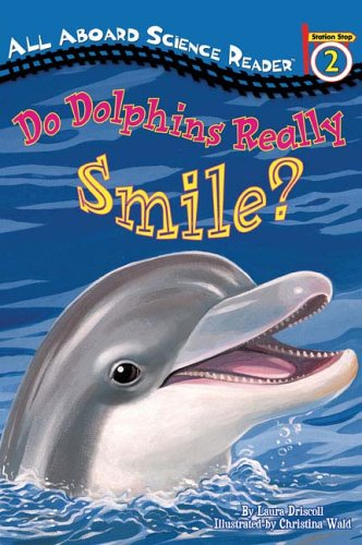 Do Dolphins Really Smile? (All Aboard Science Reader, Level 2)