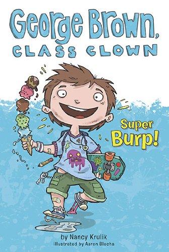 Super Burp! (George Brown, Class Clown Bk. 1)