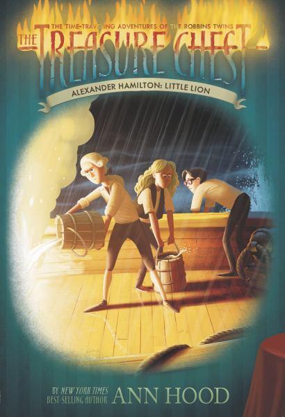 Alexander Hamilton: Little Lion (The Treasure Chest, Bk#2)