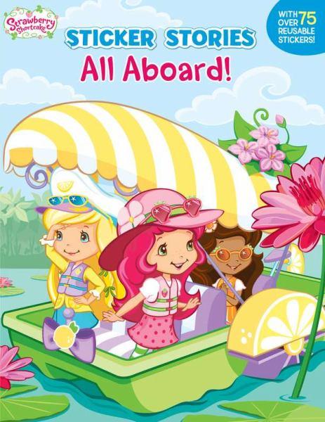 All Aboard! (Sticker Stories, Strawberry Shortcake)