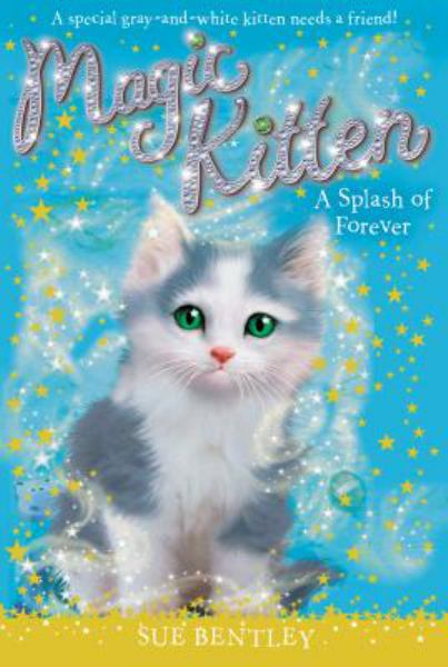 A Splash of Forever (Magic Kitten, Bk. 14)
