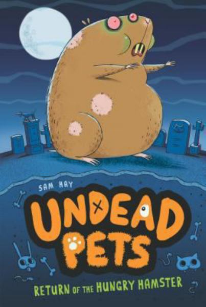 Return of the Hungry Hamster (Undead Pets, Bk. 1)