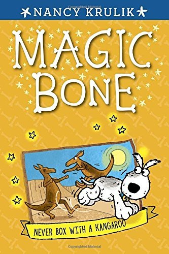 Never Box with a Kangaroo (Magic Bone, Bk. 11)