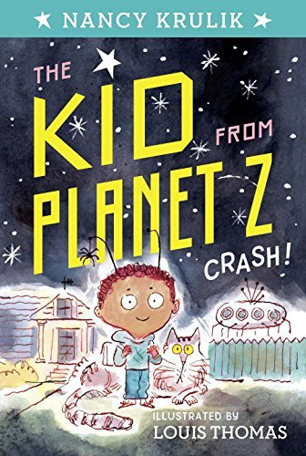Crash! (The Kid From Planet Z, Bk. 1)