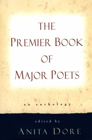 The Premier Book of Major Poets: An Anthology