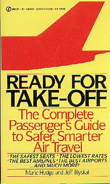 Ready for Take Off: The Complete Passenger's Guide to Safer Smarter Air Travel