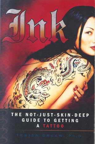 Ink: The Not-Just-Skin-Deep Guide to Getting a Tattoo