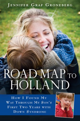 Road Map to Holland: How I Found My Way Through My Son's First Two Years with Down Symdrome