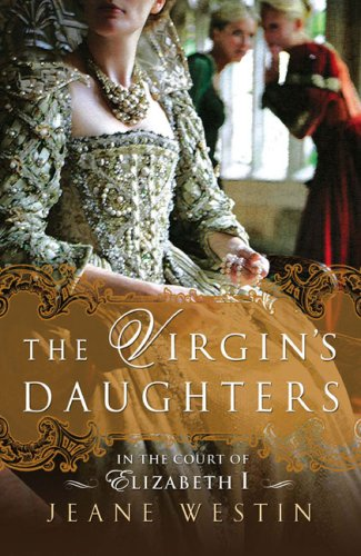 The Virgin's Daughters: In the Court of Elizabeth I