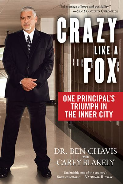 Crazy Like a Fox: One Principal's Triumph in the Inner City