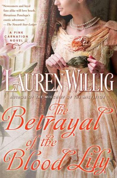 The Betrayal of the Blood Lily (A Pink Carnation Novel)