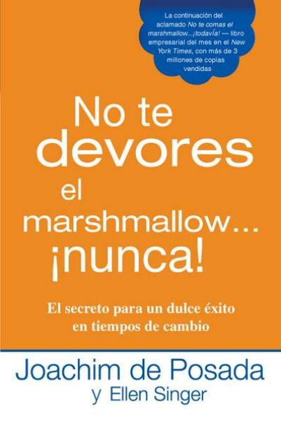 No Te Devores el Marshmallow... Nunca!