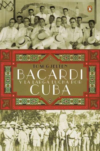 Bacardi y la Larga Lucha Por Cuba