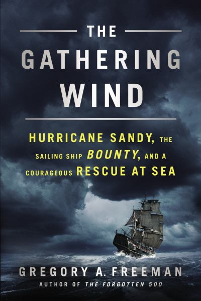The Gathering Wind, Hurricane Sandy, the Sailing Ship Bounty, and a Courageous Rescue at Sea