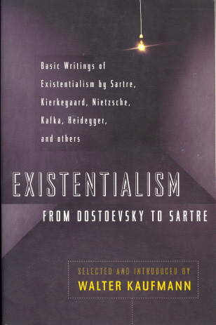 Existentialism from Dostoevsky to Sartre (Revised and Expanded Edition)